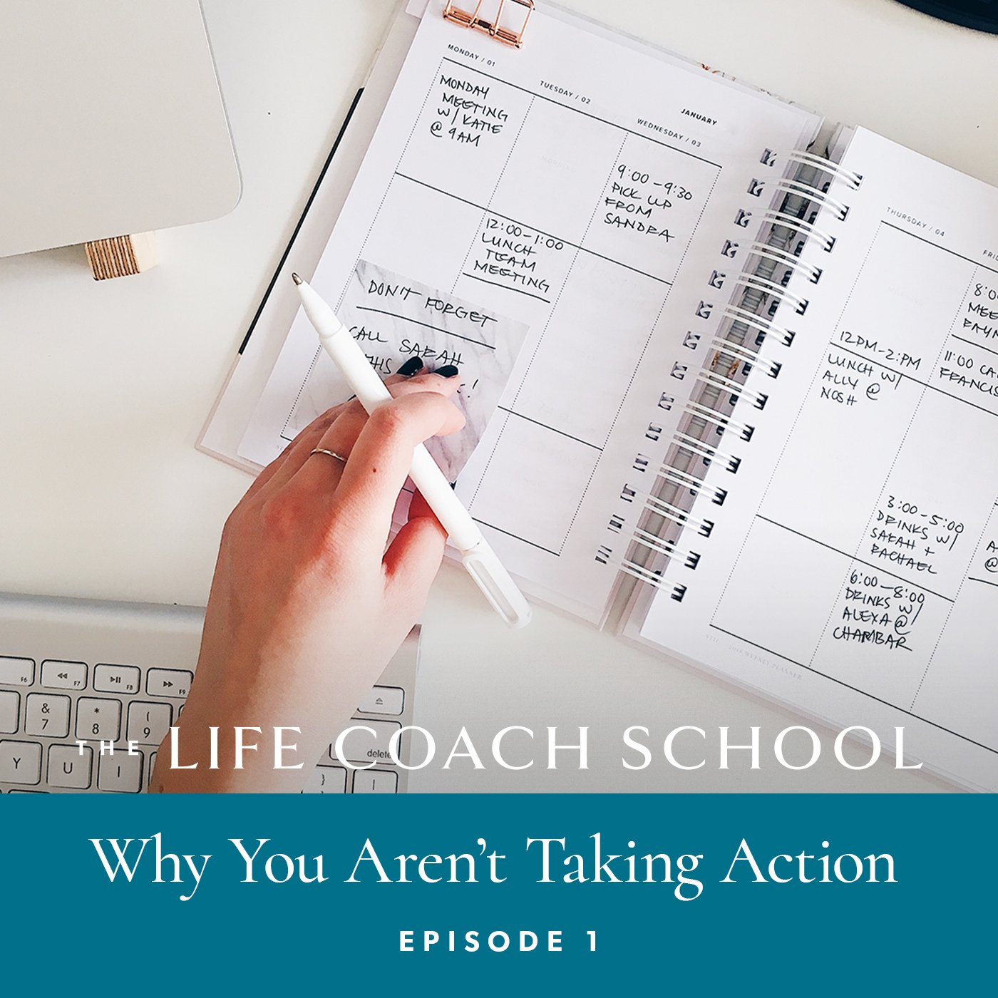 The Life Coach School Podcast with Brooke Castillo | Episode 1 | Why You Aren't Taking Action
