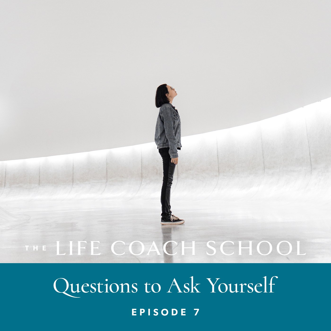 The Life Coach School Podcast with Brooke Castillo | Episode 7 | Questions to Ask Yourself