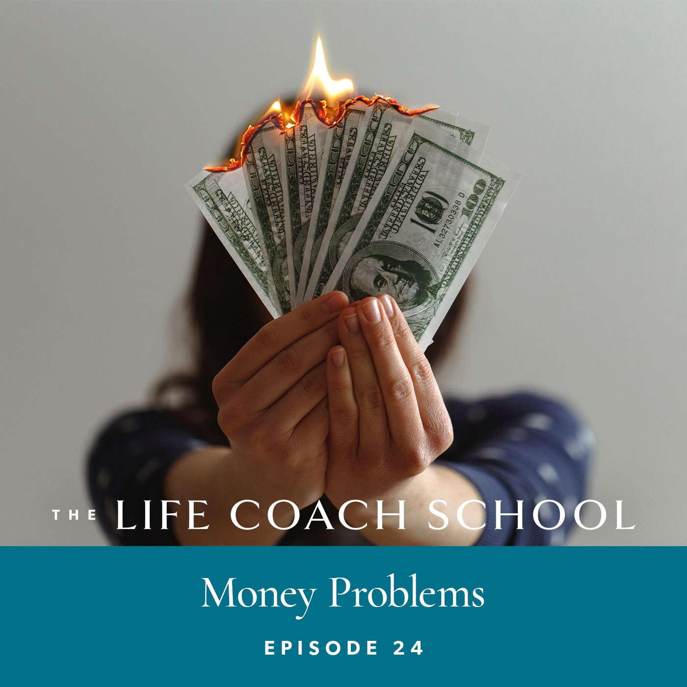 The Life Coach School Podcast with Brooke Castillo | Episode 24 | Money Problems