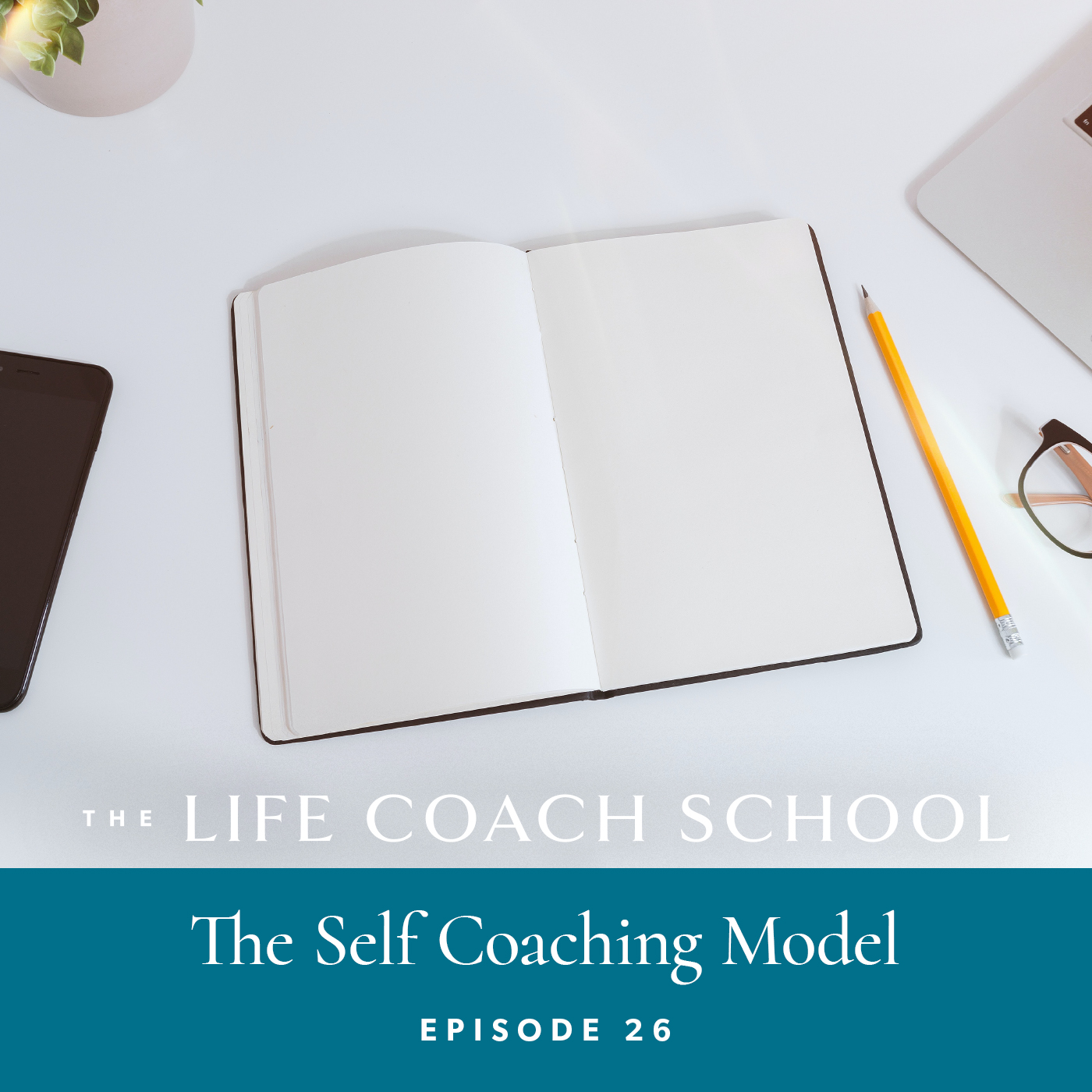 The Life Coach School Podcast with Brooke Castillo | Episode 26 | The Self Coaching Model