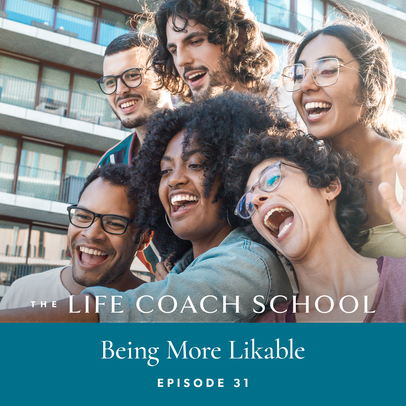 The Life Coach School Podcast   Episode 31   Being More Likable
