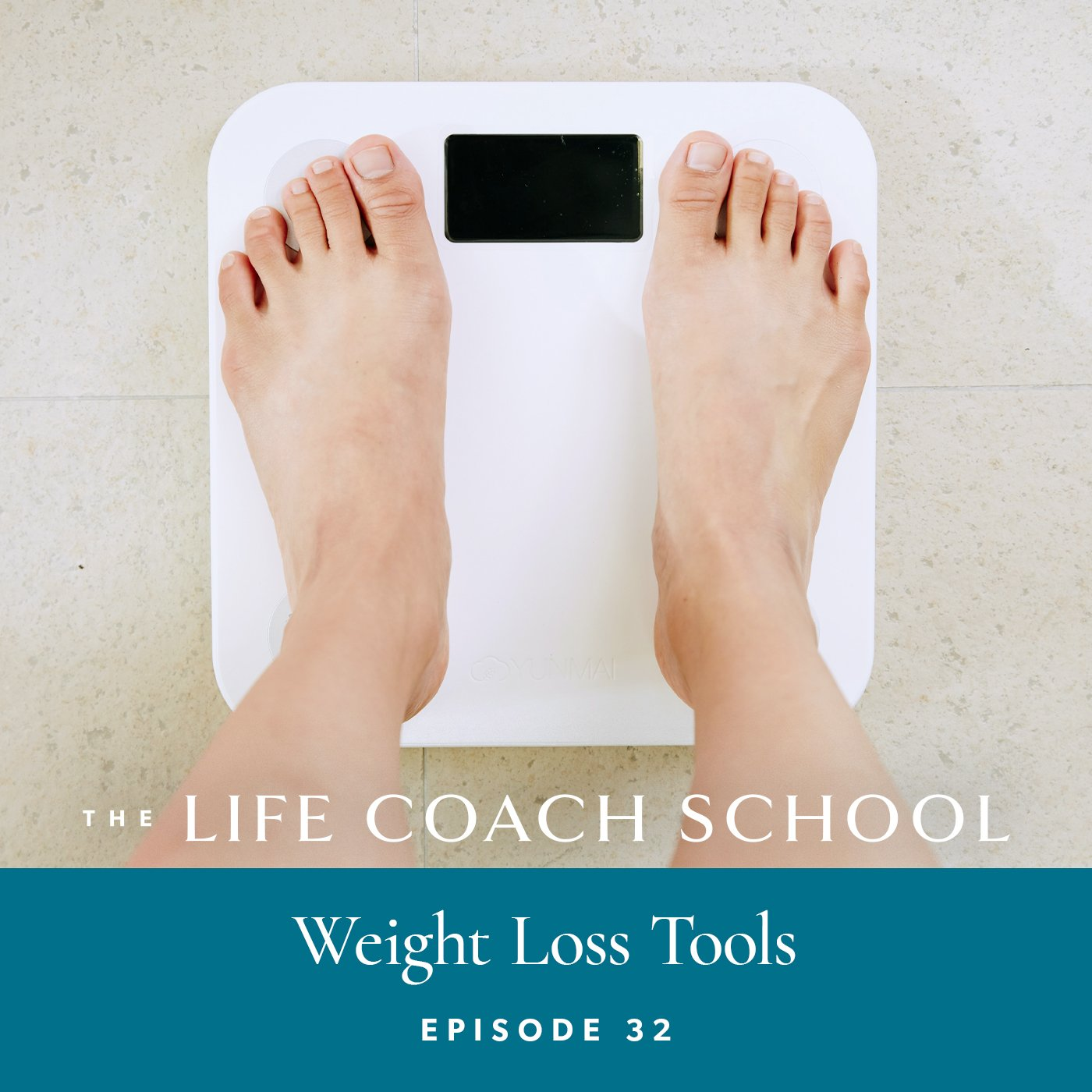 The Life Coach School Podcast with Brooke Castillo | Episode 32 | Weight Loss Tools