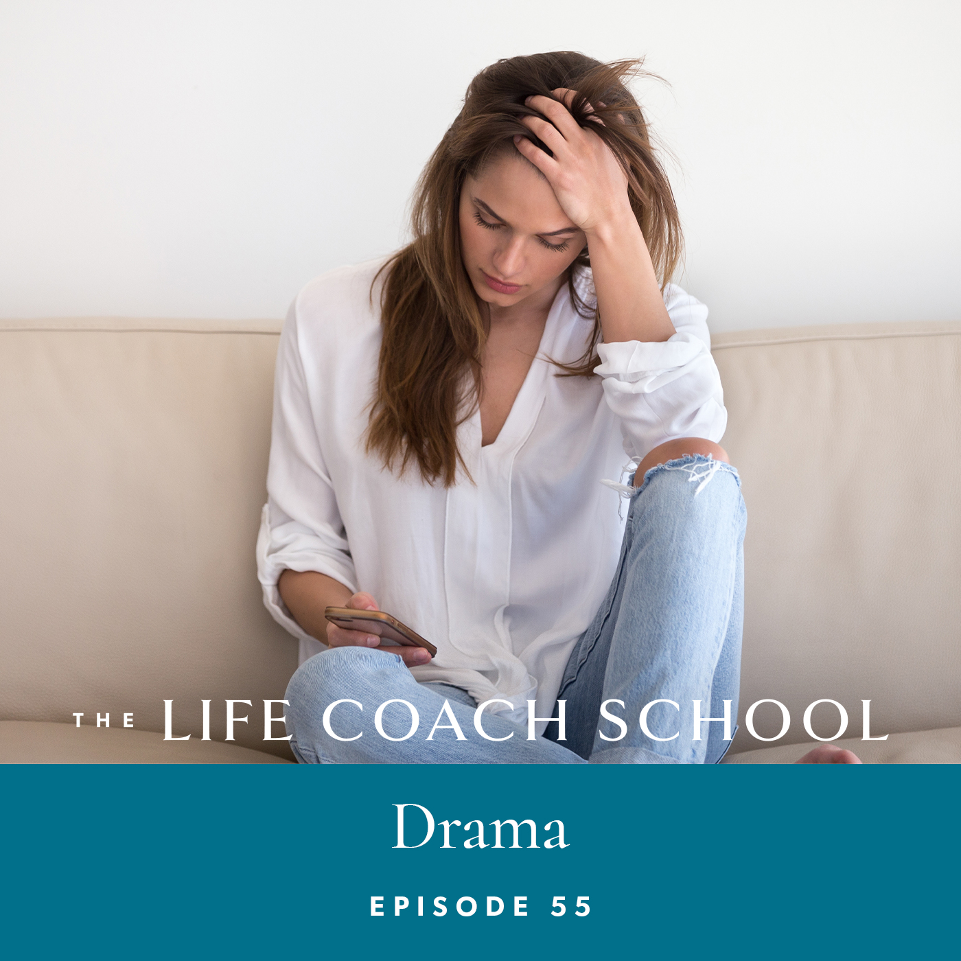 The Life Coach School Podcast with Brooke Castillo   Episode 55   Drama