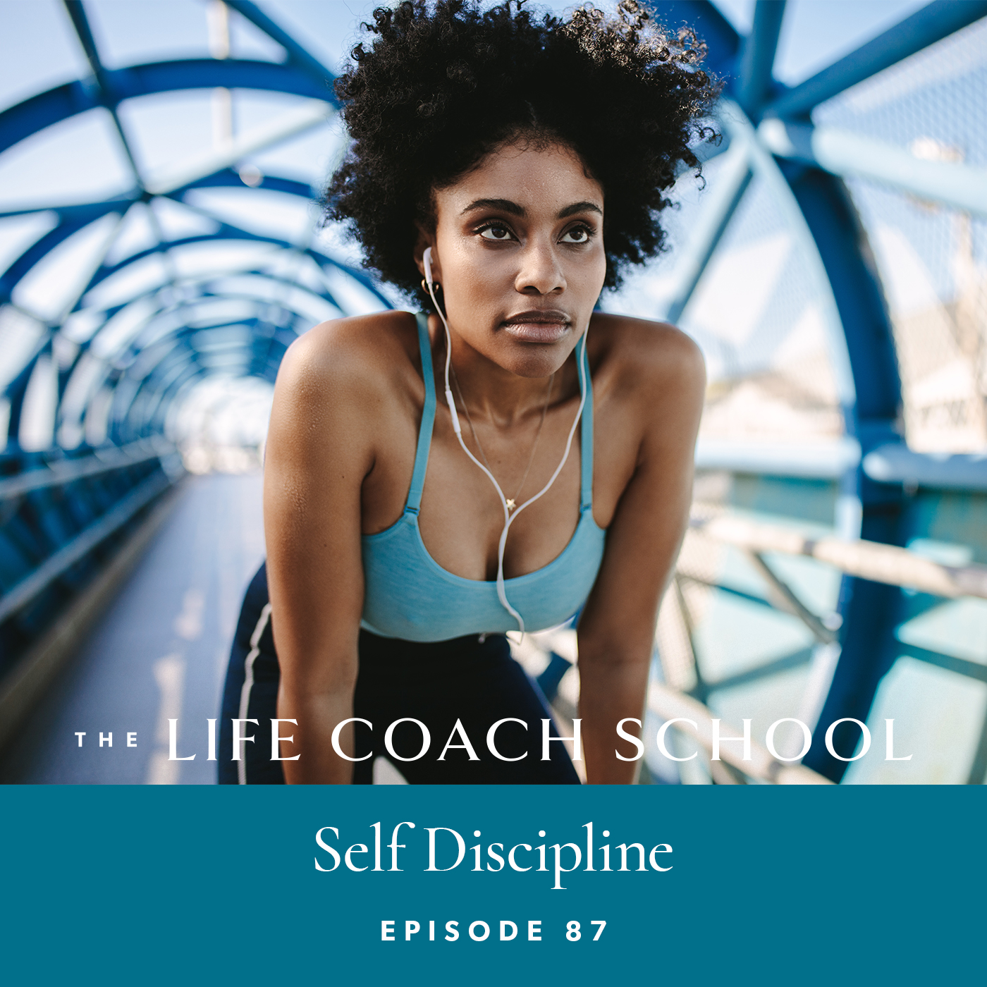 The Life Coach School Podcast with Brooke Castillo | Episode 87 | Self Discipline