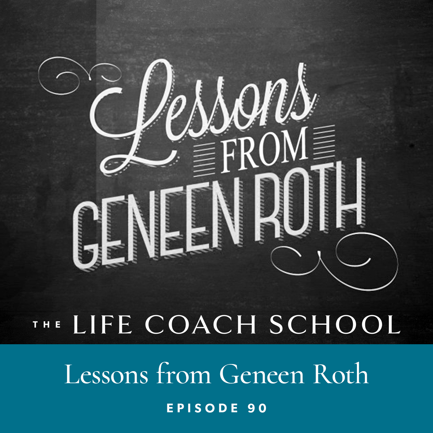The Life Coach School Podcast | Episode 90 | Learned from Geneen Roth