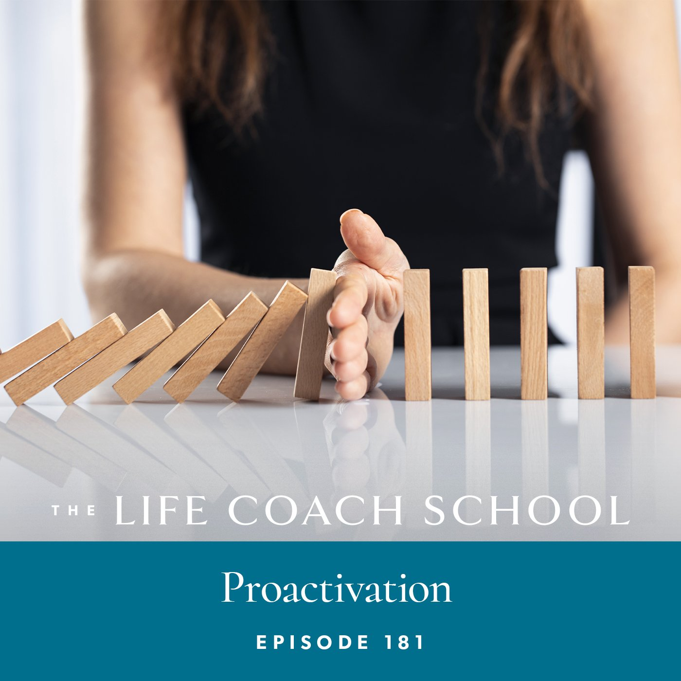 The Life Coach School Podcast with Brooke Castillo | Episode 181 | Proactivation
