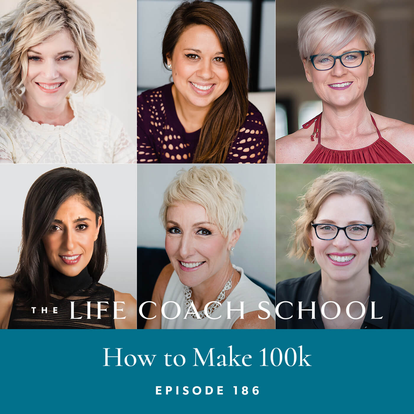 The Life Coach School Podcast with Brooke Castillo | Episode 186 | How to Make 100k – Interviews with Katrina, Corrine, Stacey, Brenda, and Jody