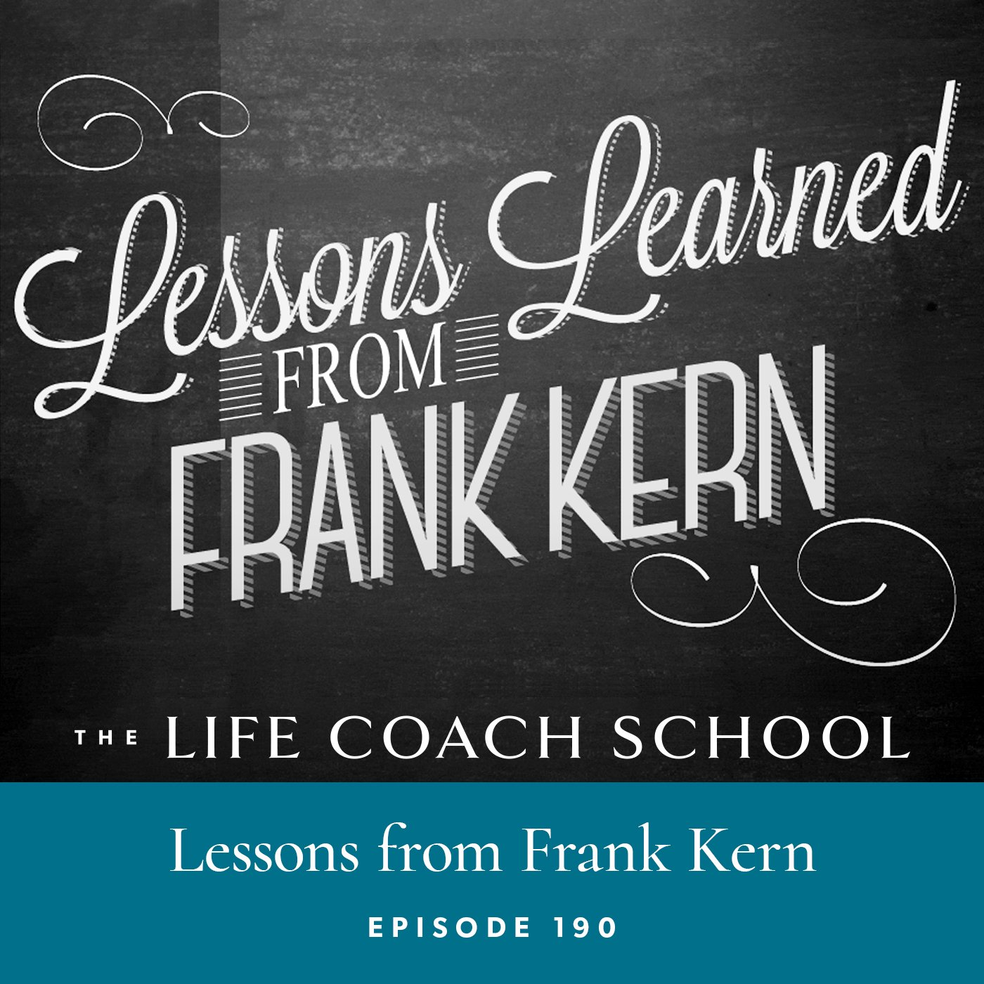 The Life Coach School Podcast with Brooke Castillo | Episode 190 | Lessons from Frank Kern