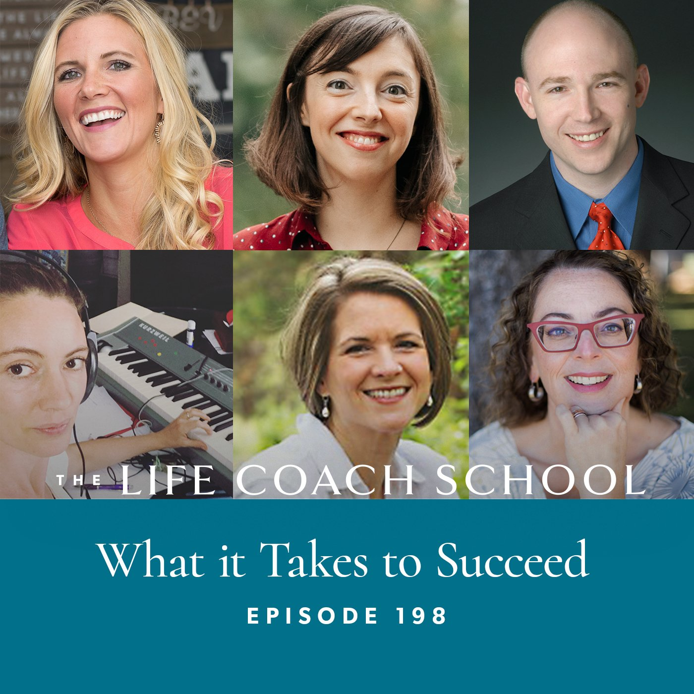 The Life Coach School Podcast with Brooke Castillo | Episode 198 | What it Takes to Succeed (Success Stories from Scholars)