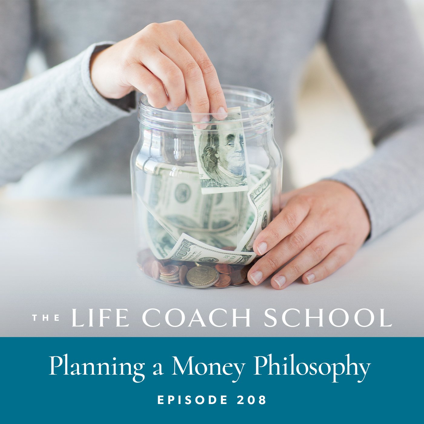 The Life Coach School Podcast with Brooke Castillo | Episode 208 | Planning a Money Philosophy