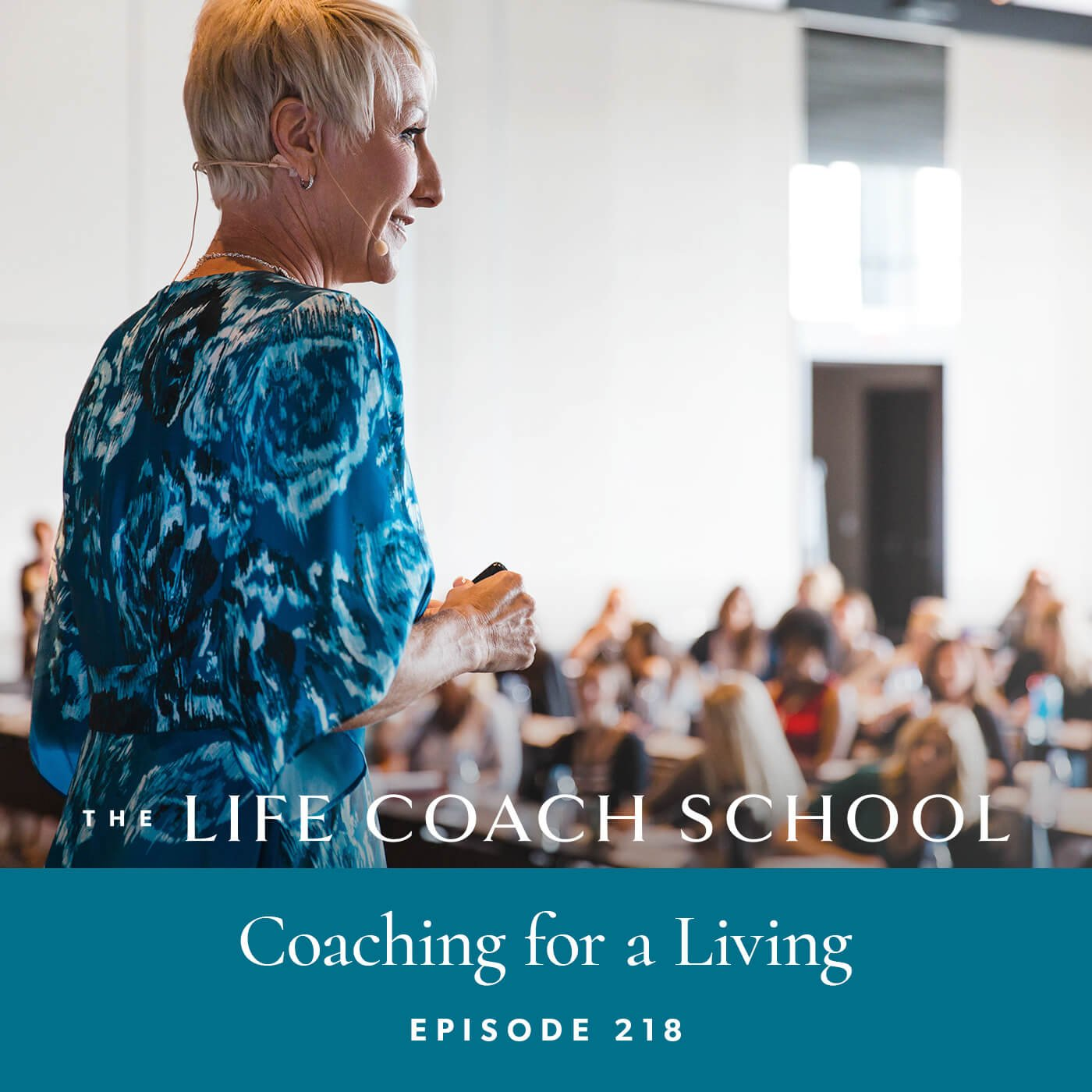 The Life Coach School Podcast with Brooke Castillo | Episode 218 | Coaching for a Living