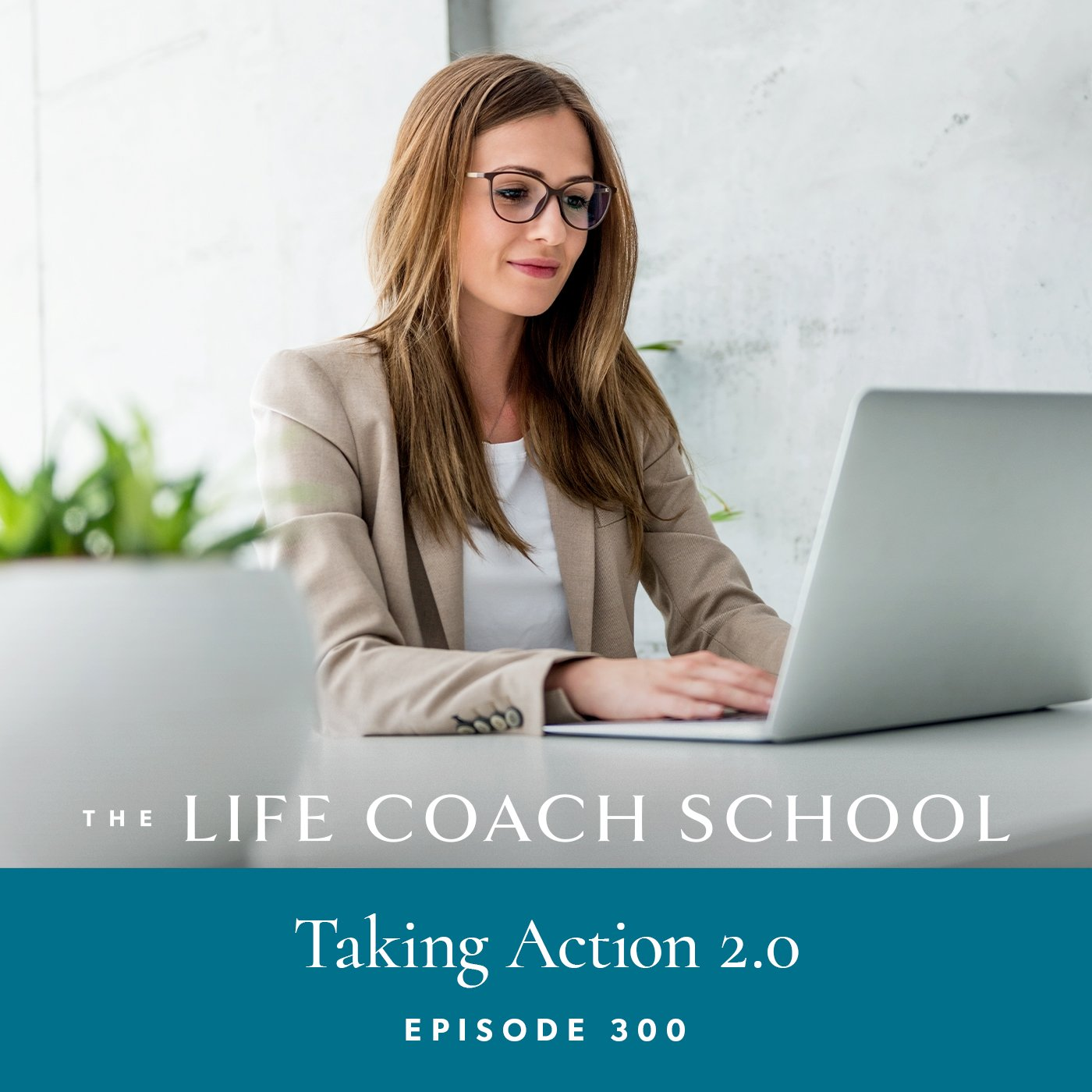 The Life Coach School Podcast with Brooke Castillo | Episode 300 | Great Teachers