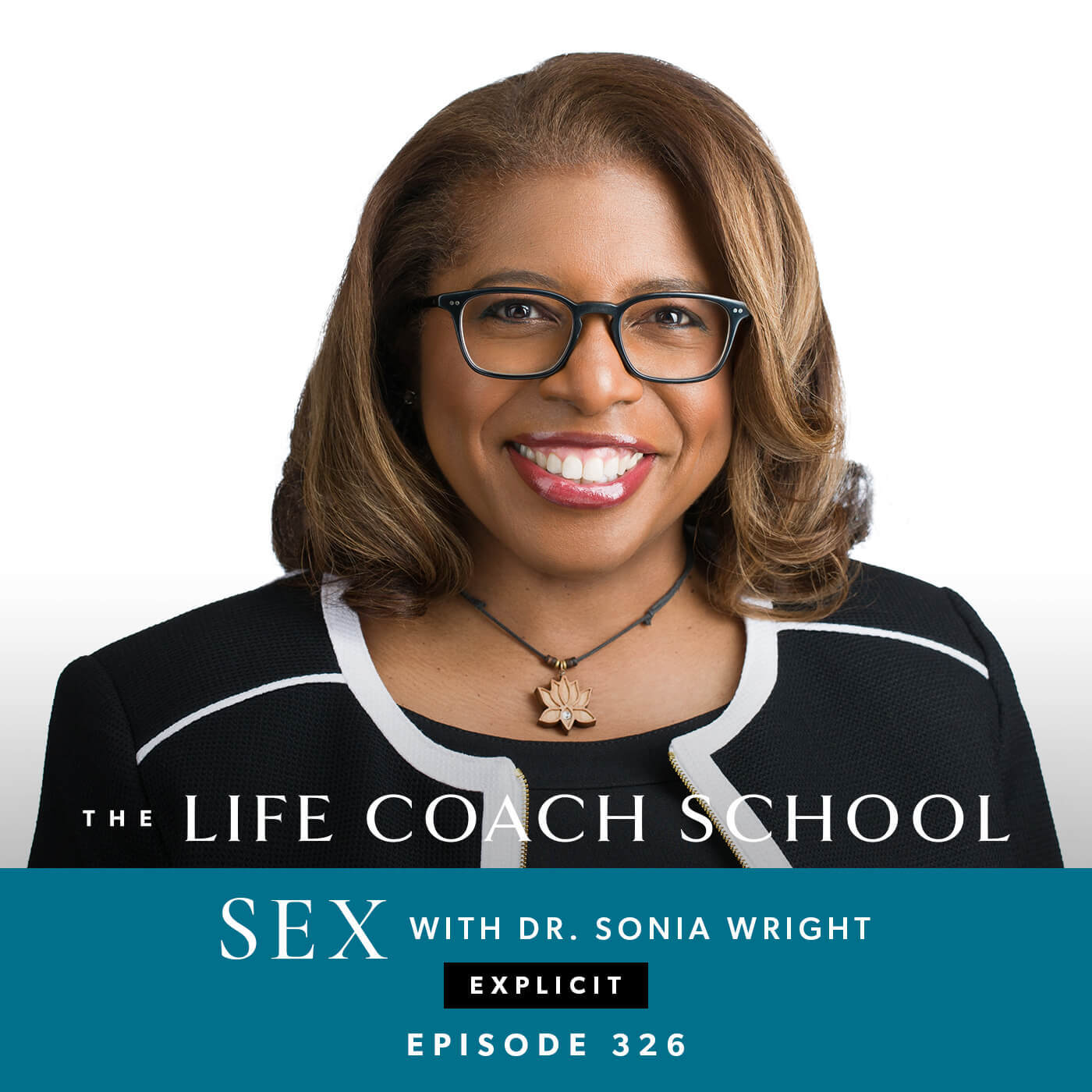 The Life Coach School Podcast with Brooke Castillo | Episode 326 | SEX with Dr. Sonia Wright