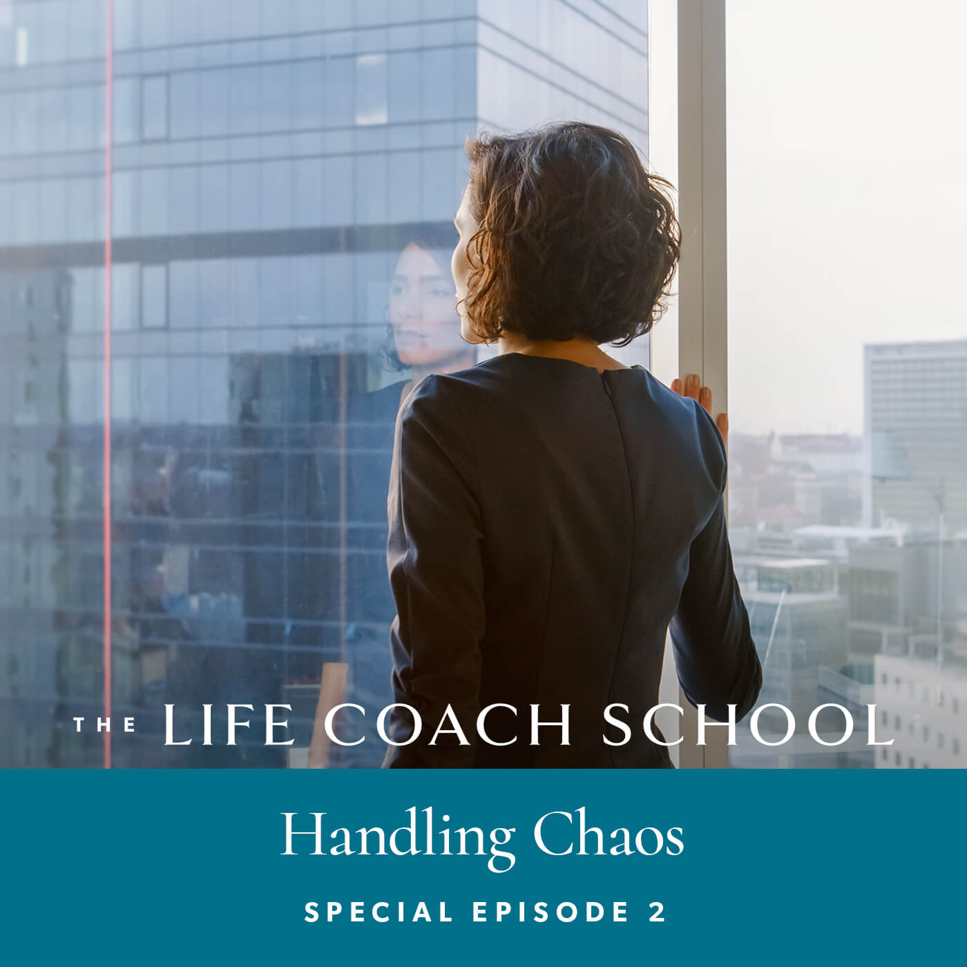 The Life Coach School Podcast with Brooke Castillo | Special Episode | Handling Chaos 02