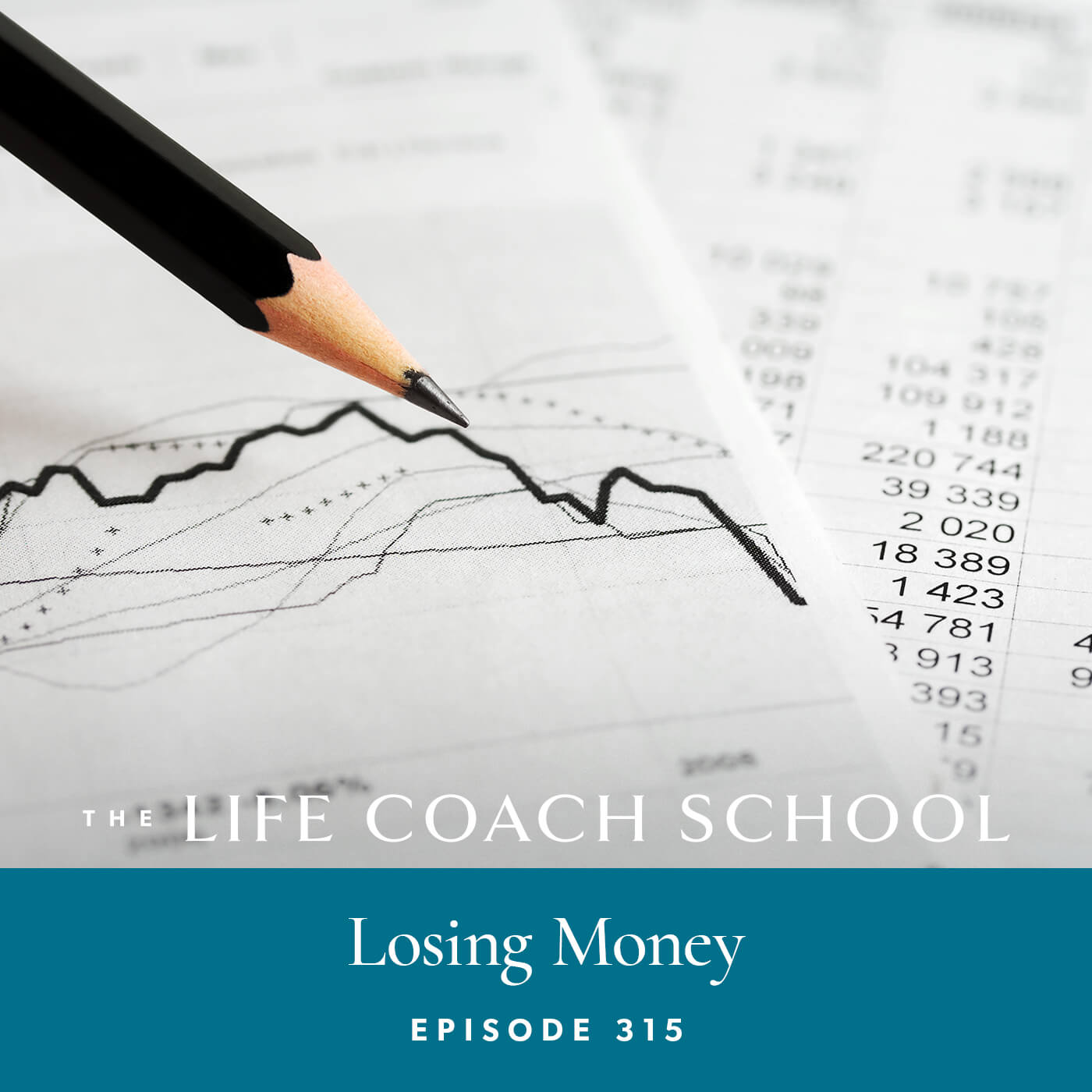 The Life Coach School Podcast with Brooke Castillo | Episode 315 | Losing Money