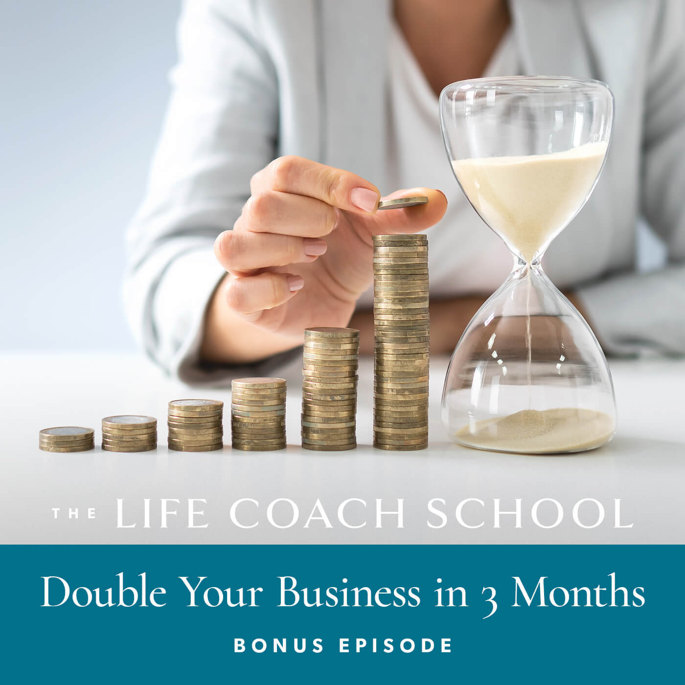 The Life Coach School Podcast with Brooke Castillo | Special Episode | Double Your Business in 3 Months