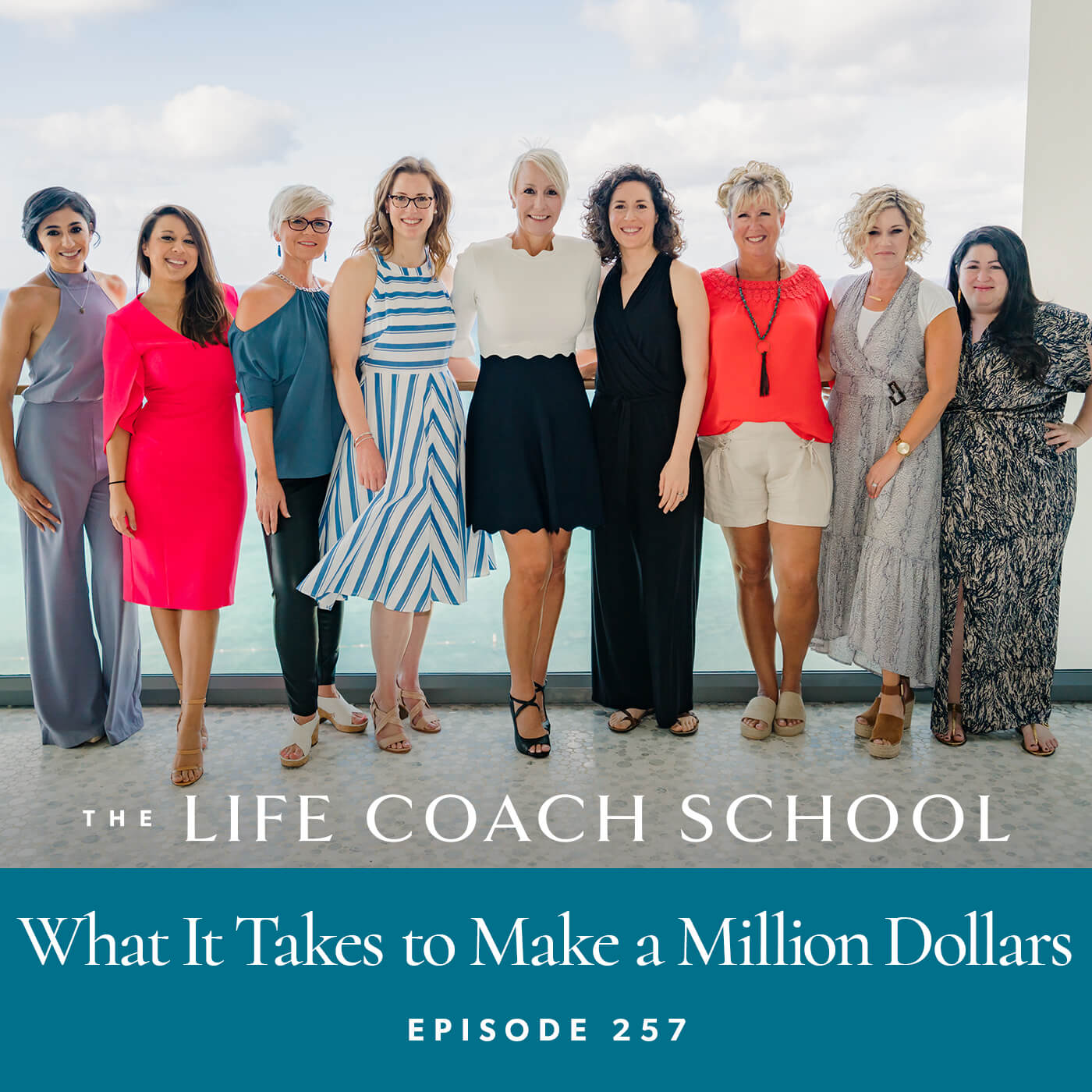 The Life Coach School Podcast with Brooke Castillo | Episode 257 | What it Takes to Make a Million Dollars