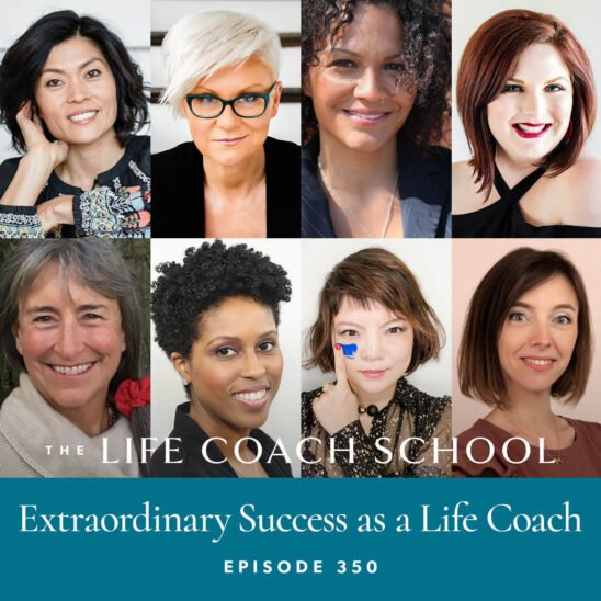 The Life Coach School Podcast with Brooke Castillo | Extraordinary Success as a Life Coach