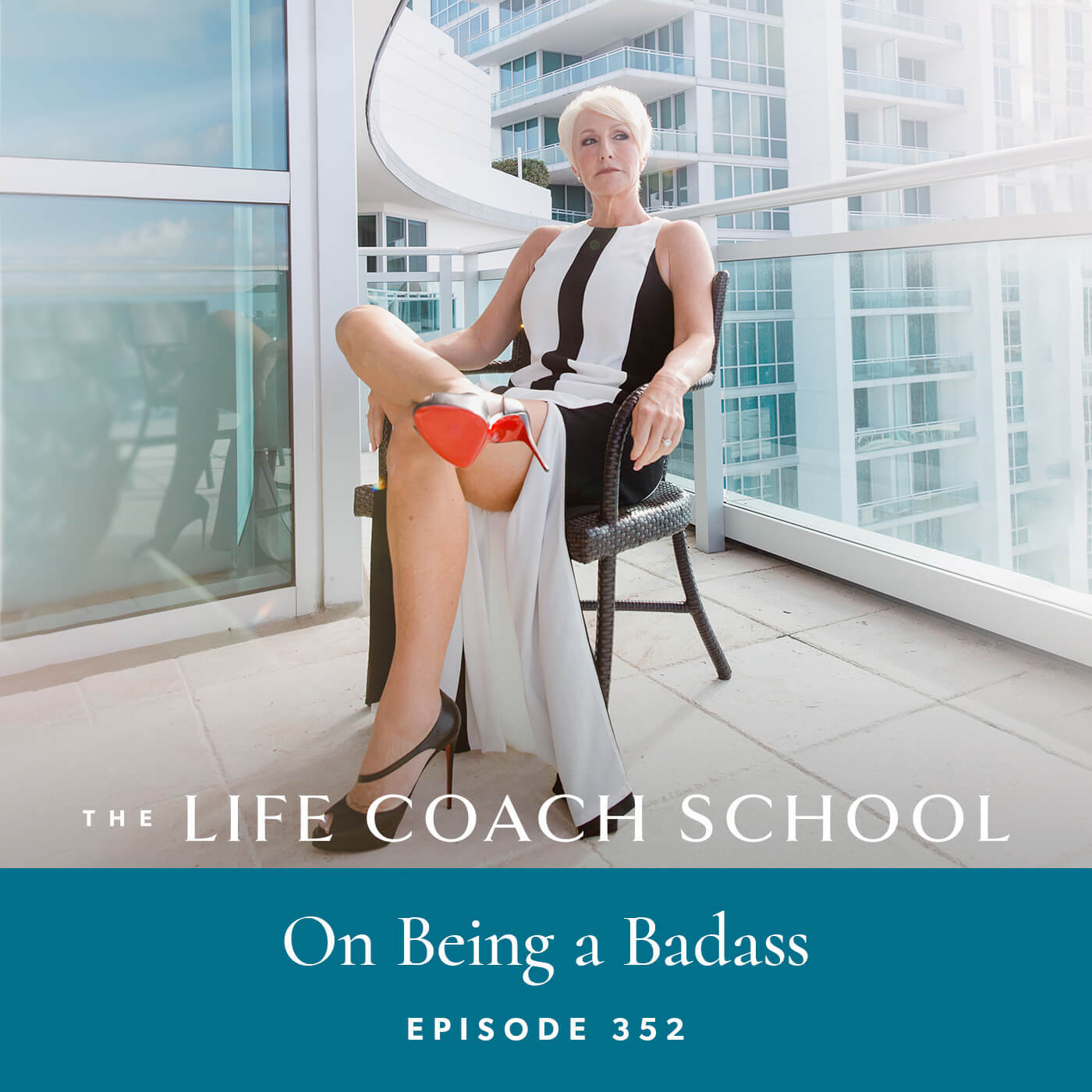 The Life Coach School Podcast with Brooke Castillo | On Being a Badass