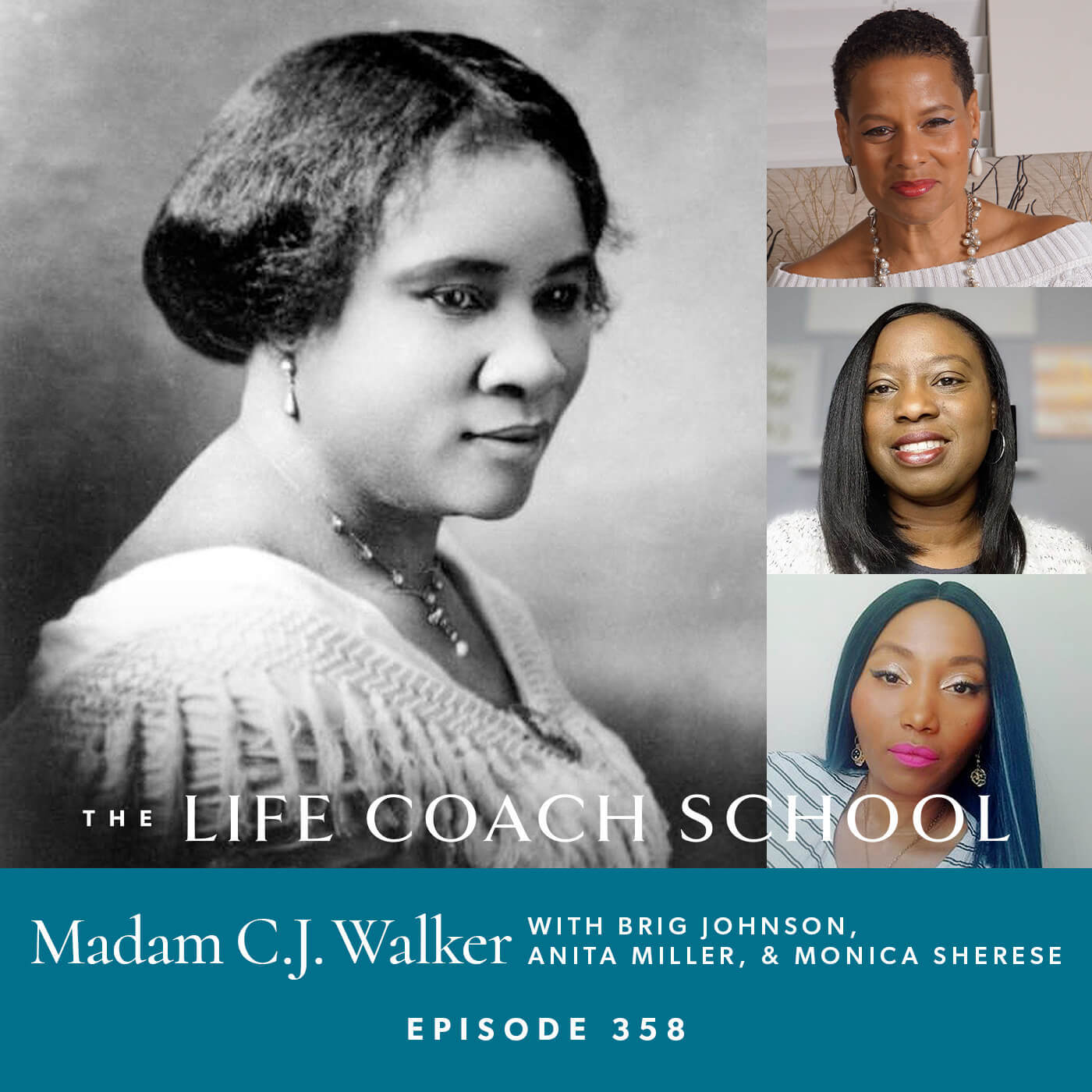 The Life Coach School Podcast with Brooke Castillo | Madam C.J. Walker with Brig Johnson, Anita Miller, and Monica Sherese