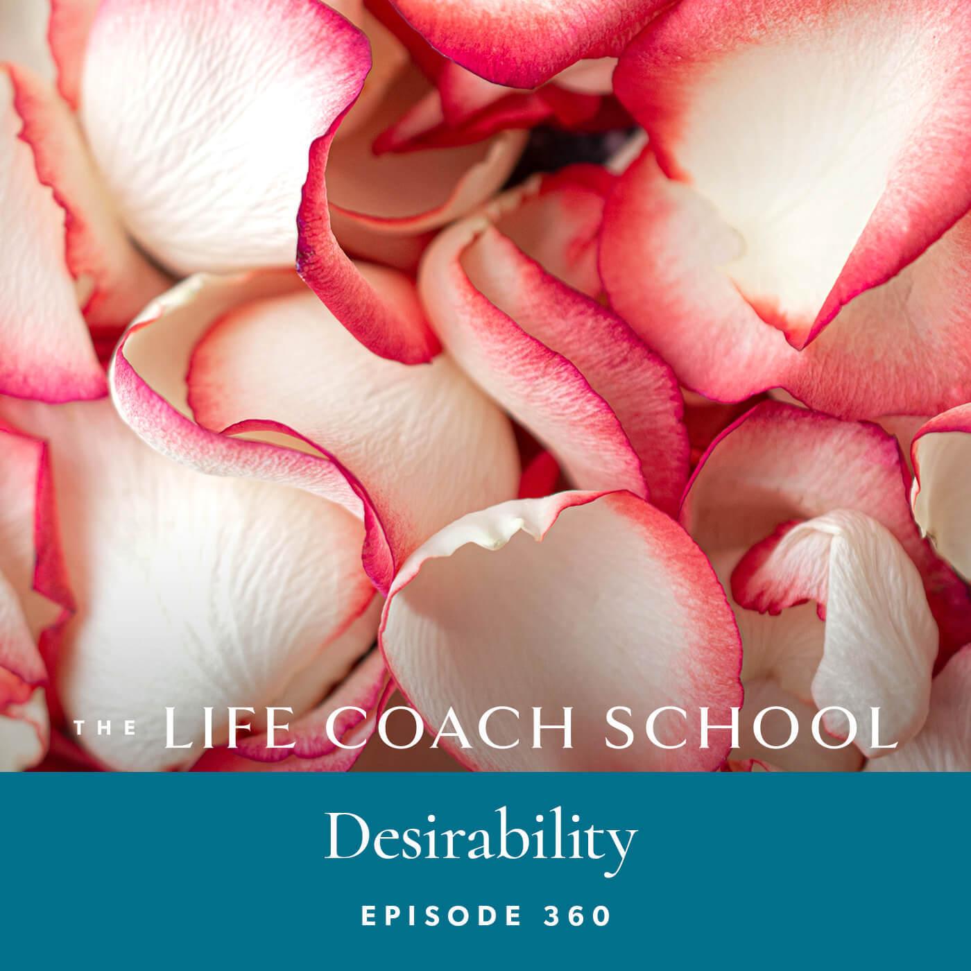 The Life Coach School Podcast with Brooke Castillo   Desirability