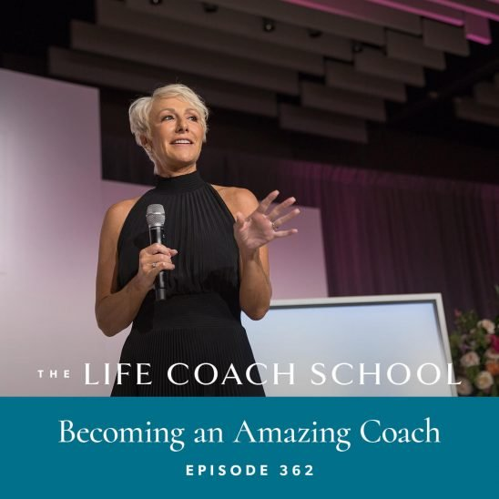 The Life Coach School Podcast with Brooke Castillo | Becoming an Amazing Coach