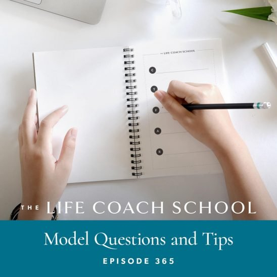 The Life Coach School Podcast with Brooke Castillo | Model Questions and Tips