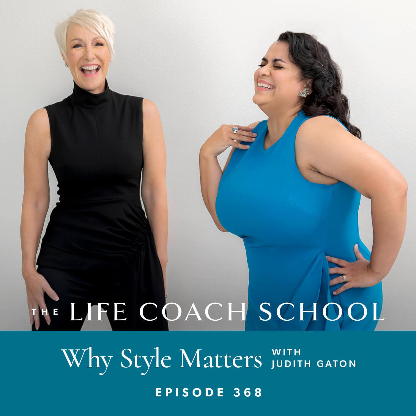 The Life Coach School Podcast with Brooke Castillo | Why Style Matters with Judith Gaton