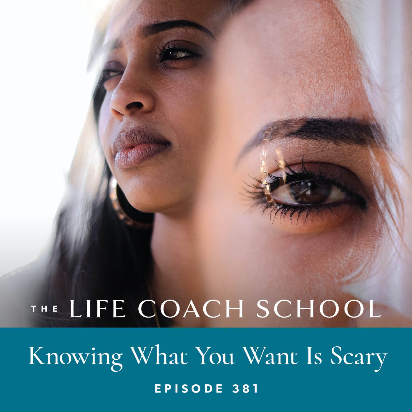 The Life Coach School Podcast with Brooke Castillo | Knowing What You Want Is Scary