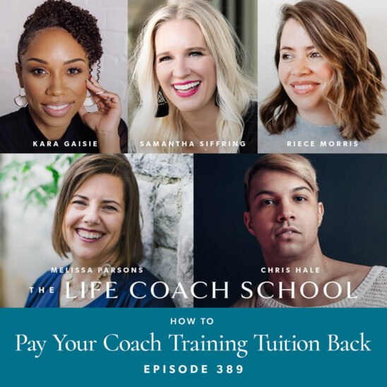 The Life Coach School Podcast with Brooke Castillo | How to Pay Your Coach Training Tuition Back